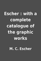 Escher : with a complete catalogue of the…
