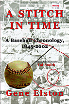 A Stitch in Time: A Baseball Chronology,…