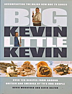 Big Kevin, Little Kevin: Over 120 Recipes…
