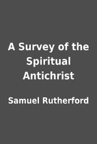 A Survey of the Spiritual Antichrist by…