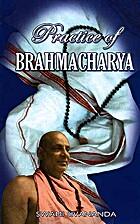 Practice of Brahmacharya by Swami Sivananda…