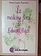 La Medicina Floral de Edward Bach (Spanish…