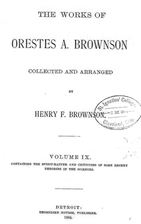 The Works of Orestes A. Brownson by Orestes…