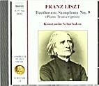 Beethoven & Liszt: Symphony No. 9 by Franz…