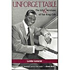 Unforgettable: The Life and Mystique of Nat…