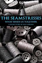 The Seamstresses by Elle Lapraim
