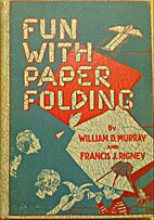 Fun With Paper Folding by William D. Murray