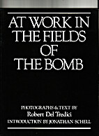 At Work in the Fields of the Bomb by Robert…