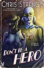 Don't Be a Hero: A Superhero Novel by…