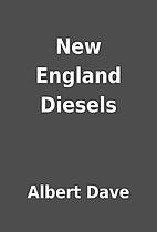 New England Diesels by Albert Dave