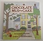 Chocolate Mud Cake by Harriet Ziefert