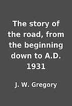 The story of the road, from the beginning…