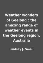 Weather wonders of Geelong : the amazing…