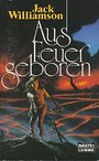 Aus Feuer geboren. (Science Fiction). - Jack Williamson
