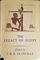The legacy of Egypt by S. R. K. Glanville