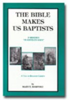 The Bible Makes Us Baptists; Formerly In…