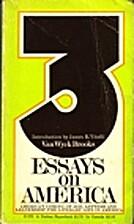 Three essays on America by Van Wyck Brooks