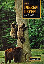Het dierenleven van A tot Z. 2: Barr-Call by…