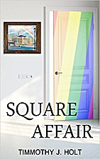 Square Affair by Timmothy J Holt