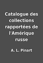Catalogue des collections rapportées de…