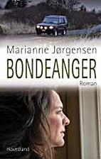 Bondeanger : en roman by Marianne…