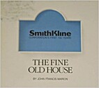 The fine old house - HD9666.9.S64M37 by John…