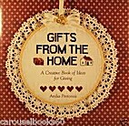 Gifts from the Home by Anika Pretorius