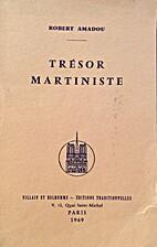 Trésor martiniste. by Robert Amadou