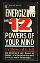 Energizing the twelve powers of your mind by…