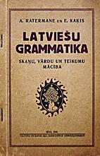 Latviešu grammatika: Skaņu, vārdu un…