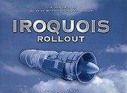 Iroquois Rollout, July 22, 1957 : 45 Year…