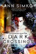Dark Crossings (The Darking #1) by Ann Simko