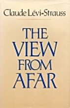 The View from Afar by Claude Lévi-Strauss