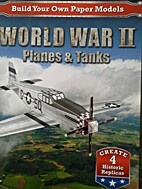 World War II Planes and Tanks (Build Your…