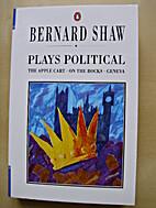 Plays Political by George Bernard Shaw