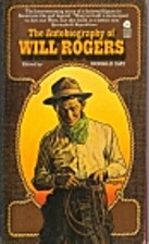 The Autobiography of Will Rogers by Will…