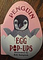 Penguin Baby Pop-Up (Egg Pop-Ups!) by Bob…