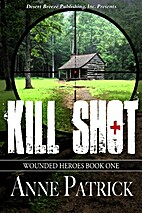 Wounded Heroes Book One: Kill Shot by Anne…