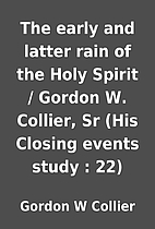 The early and latter rain of the Holy Spirit…