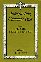 Interpreting Canada's past, Volume 1: Before…