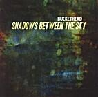 Shadows Between the Sky by Buckethead