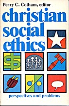 Christian social ethics by Perry C. Cotham