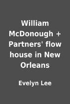 William McDonough + Partners' flow house…