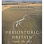 Prehistoric Britain from the Air by Janet…