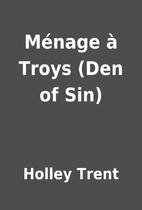 Ménage à Troys (Den of Sin) by Holley…
