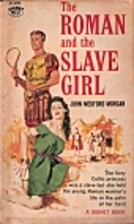 The Romand and the Slave Girl by John…