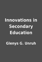 Innovations in Secondary Education by Glenys…