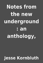 Notes from the new underground : an…