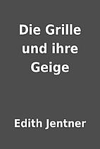 Die Grille und ihre Geige by Edith Jentner