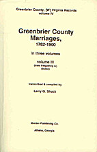 Greenbrier County Marriages, 1782 1900,…